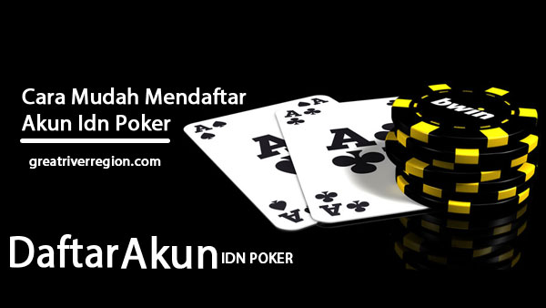 Cara Mudah Mendaftar Akun Idn Poker