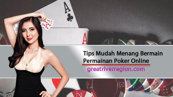 Tips Mudah Menang Bermain Permainan Poker Online